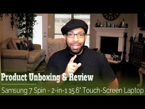 Samsung 7 Spin: Convertible 2 in 1 Laptop Product Unboxing & Review