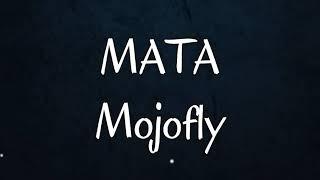 Mojofly - Mata (Lyrics)