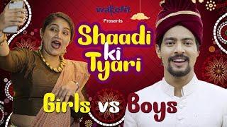 WEDDING PREPARATIONS (Girls v/s Boys) | Aashqeen