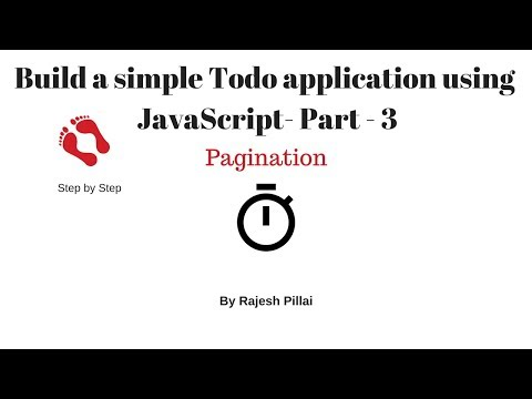 Build a Todo Application using JavaScript- Pagination - Part - 3