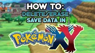 How To Delete Restart Pokemon X And Y