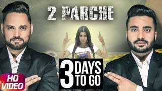 Latest Punjabi Song 2017 | 3 Day To Go | 2 Parche | Monty Waris | Jashan Nanhar | Sara Gurpal