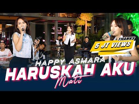 Download Lagu Happy Asmara Haruskah Aku Mati Mp3