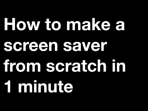 How to make a screen saver from scratch in 60 secs