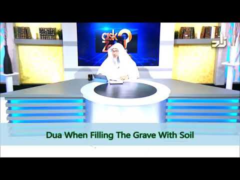 Dua while putting soil in the grave during burial - Sheikh Assim Al Hakeem