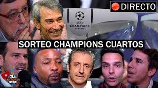 Sorteo de cuartos de la Champions con EL CHIRINGUITO