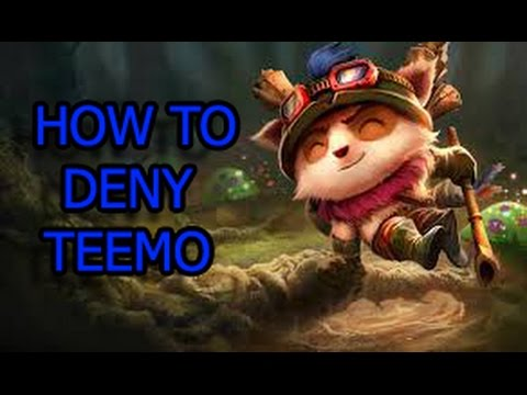 How To Deny Teemo (League of Legends)