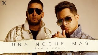 RKM y Ken-Y - Una Noche Mas [Lyric Video]