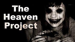 """The Heaven Project"" Creepypasta"