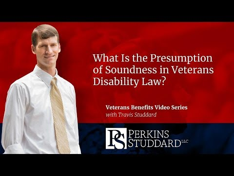 What Is the Presumption of Soundness in Veterans Disability Law?