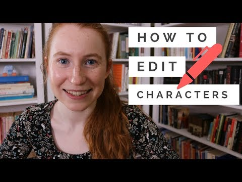 5 Tips for Editing Your Novel's Characters