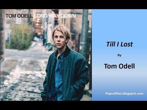 Tom Odell - Till I Lost (Lyrics)