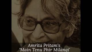 Amrita Pritam- Mein Tenu phir Milangi::Gulzar