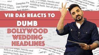 Vir Das Reacts To Dumb Bollywood Wedding Headlines | MissMalini