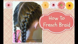 How To French Braid Hair4myprincess