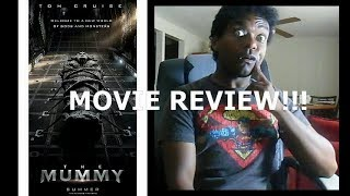 THE MUMMY (2017) REVIEW!!!!
