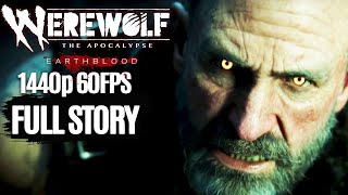 Werewolf The Apocalypse Earthblood All Cutscenes (Game Movie) 1440p 60FPS