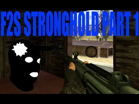 F2S Stronghold Part 1 - Breaching and clearing
