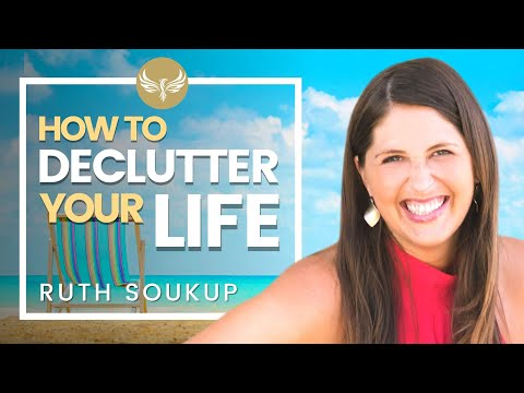 🌟  RUTH SOUKUP: How to Declutter Your Life & Get Things Done! | Living Well Spending Less Planner