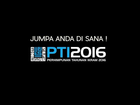 [PROMO] PERHIMPUNAN TAHUNAN IKRAM 2016 - PTI 2016