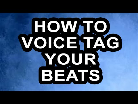 How to Voice Tag Your beats