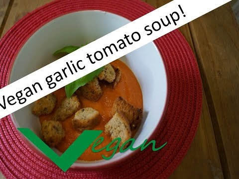 Vegan garlic tomato soup with bread croutons...