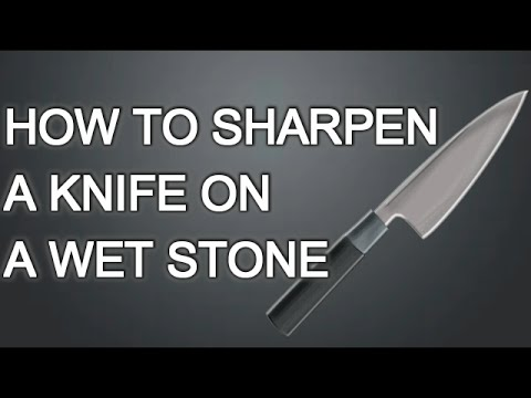 Easy Way to Sharpen a Knife on a Wet Stone Step By Step