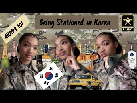 ARMY 101: BEING STATIONED IN KOREA