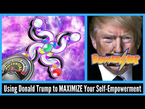 Using Donald Trump to MAXIMIZE Your Self-Empowerment
