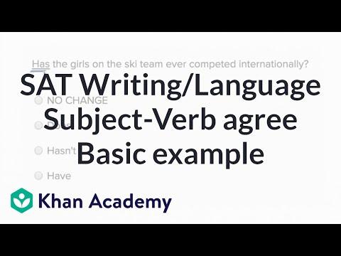 Writing: Subject-verb agreement — Basicexample | Writing & Language | SAT | Khan Academy
