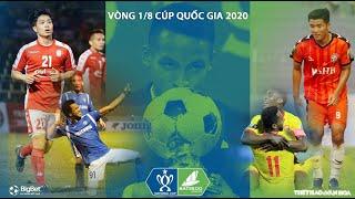 VÒNG 1/8 CÚP QUỐC GIA 2020: Màn tái xuất sân cỏ của các đại gia bóng đá Việt Nam. NHẬN ĐỊNH BÓNG ĐÁ