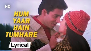 Hum Yaar Hain With Lyrics   हम यार हैं तुम्हारे   Haan Maine Bhi Pyaar Kiya (2002)