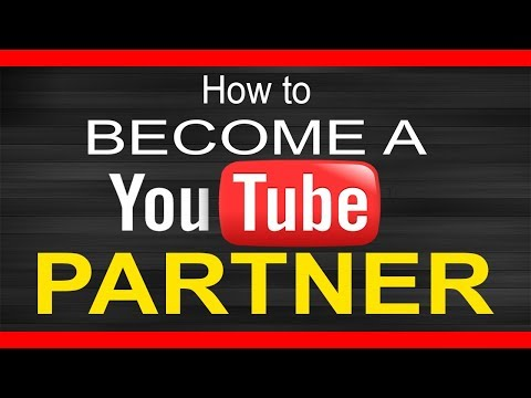 How To Become A YouTube Partner 2017