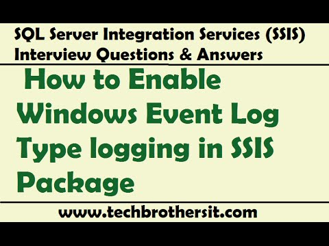 SQL Server Integration Services | How to Enable Windows Event Log Type logging in SSIS Package