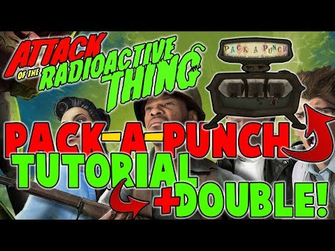 How to Pack-a-Punch & Double Pack-a-Punch | Attack of the Radioactive Thing| DLC 3
