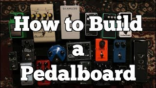 How To Build a Guitar Pedal Board