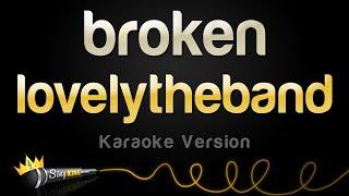 Download lovelytheband - broken (Karaoke Version) Video