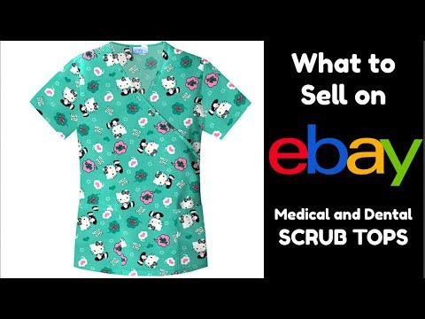 How to Make Money on eBay - Selling Medical and Dental Scrub Tops