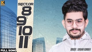 Sector 8 9 10 11 || Sanam Gumber || Latest Punjabi Songs 2016 || Kumar Records