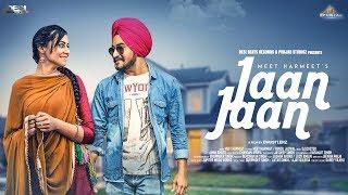 Latest Punjabi Songs 2017 - Jaan Jaan - Meet Harmeet - New Punjabi Songs 2017 - Desi Beats Records