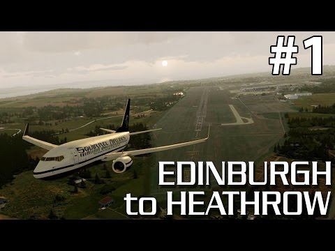 PMDG 737-700 NGX Edinburgh to London Heathrow (EGPH-EGLL) - Part 1