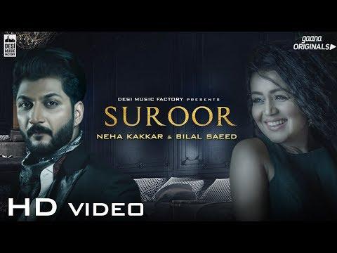 Suroor - Neha Kakkar  Bilal Saeed  Official Video