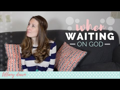 What to Do While Waiting on God | Dreamers 102