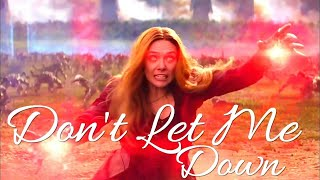 Don't Let Me Down || Wanda Maximoff