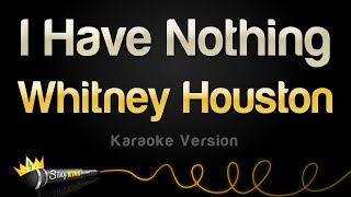 Whitney Houston - I Have Nothing (Karaoke Version)