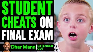 Student CHEATS On FINAL EXAM (EXTENDED CUT) | Dhar Mann