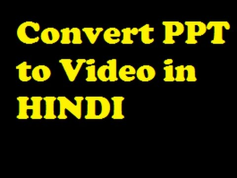 Convert ppt to VIDEO Tutorial in HINDI