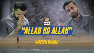 Allah Ho Allah Kalam by Waseem  Badami | ARY Digital