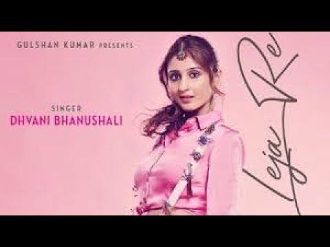 Xxx Mp4 Leja Re Dhvani Bhanusali Song Lyrics 3gp Sex