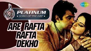 Platinum song of the day | Rafta Rafta Dekho | अरे रफ़्ता रफ़्ता देखो | 26th June | RJ Ruchi